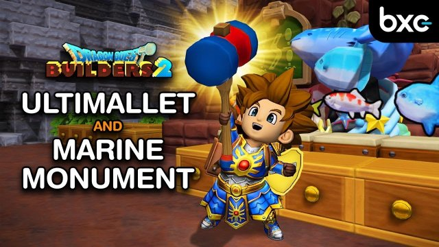 Dragon Quest Builders 2 - How to GET & BUILD the Ultimallet & Marine Monument